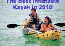 Best Inflatable Kayak in 2018