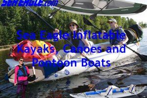 Sea Eagle Inflatable Kayaks Canoes Pontoon Boats