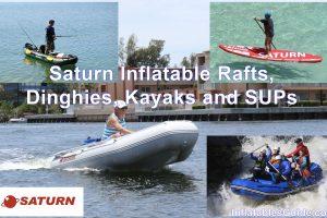 Saturn Inflatable Rafts Dinghies Kayaks SUPs